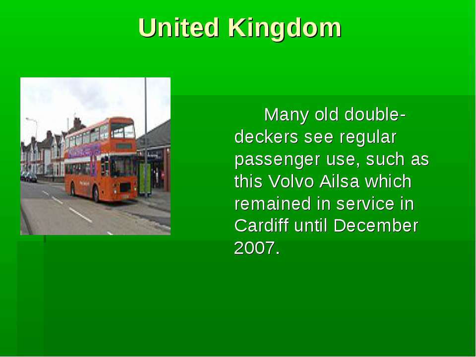 United Kingdom Many old double-deckers see regular passenger use, such as thi...