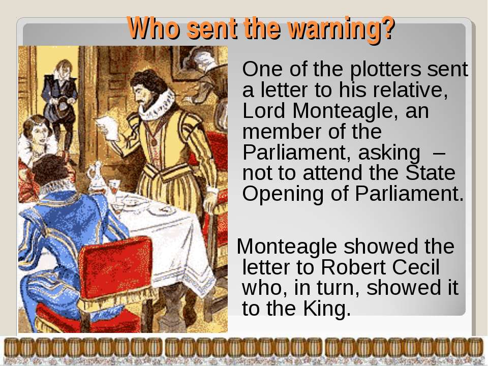 Who sent the warning? One of the plotters sent a letter to his relative, Lord...