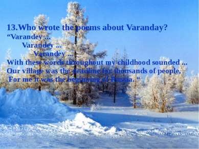 "13.Who wrote the poems about Varanday? ""Varandey ... Varandey ... Varandey ....."