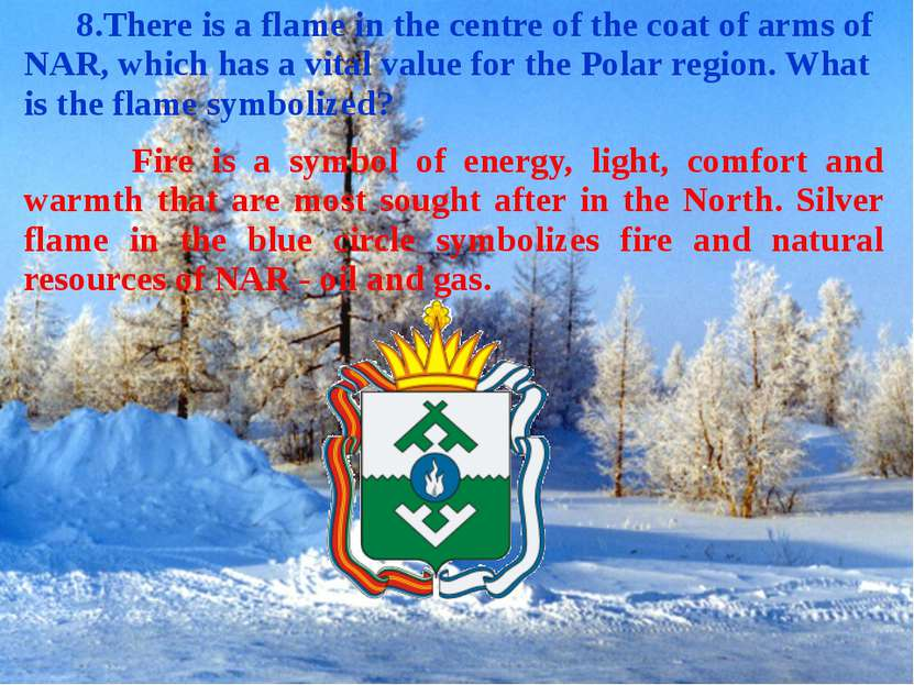 8.There is a flame in the centre of the coat of arms of NAR, which has a vita...