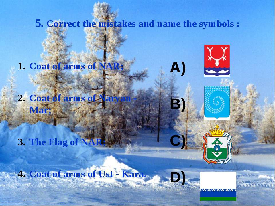 5. Correct the mistakes and name the symbols : Coat of arms of NAR; Coat of a...
