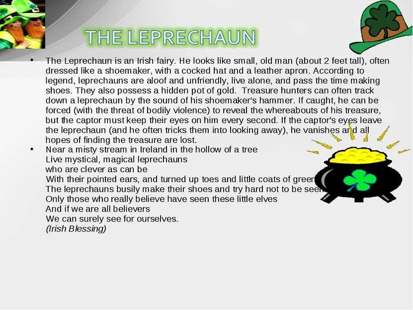 The Leprechaun is an Irish fairy. He looks like small, old man (about 2 feet ...