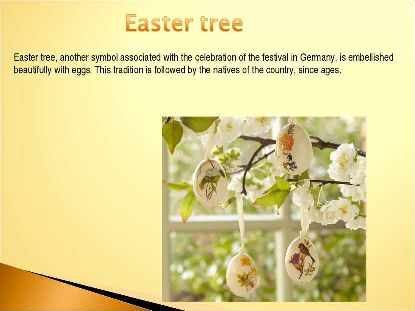 Easter tree, another symbol associated with the celebration of the festival i...