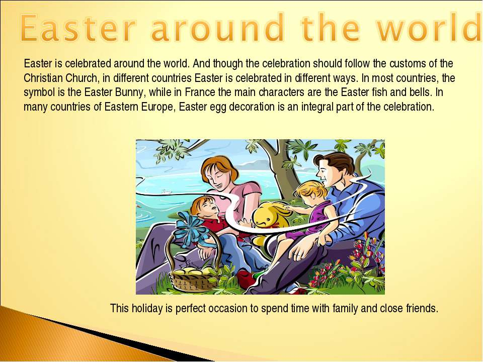 Easter is celebrated around the world. And though the celebration should foll...