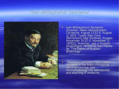 Ivan Mikhaylovich Sechenov Ivan Mikhaylovich Sechenov (Russian: Ива н Миха йл...