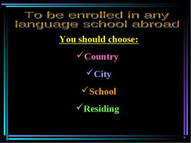 You should choose: Country City School Residing