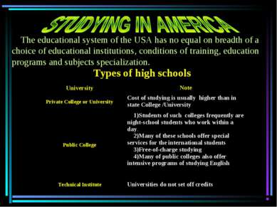 The educational system of the USA has no equal on breadth of a choice of educ...