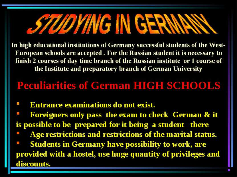 Peculiarities of German HIGH SCHOOLS Entrance examinations do not exist. Fore...