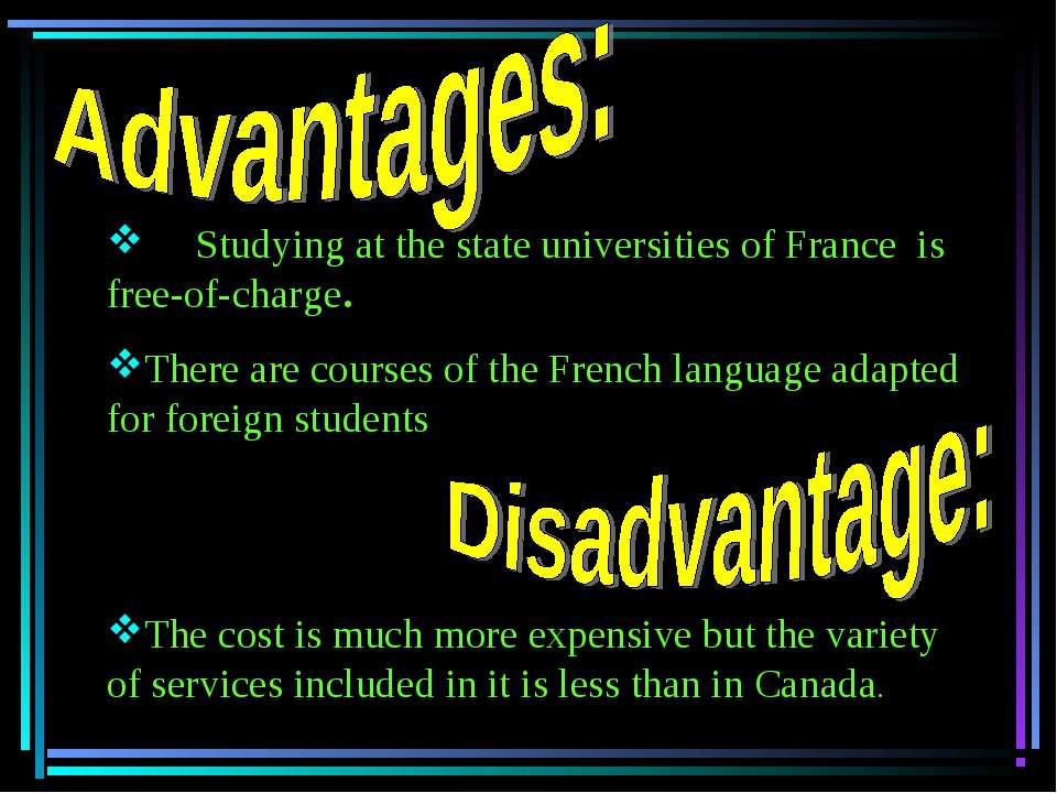 Studying at the state universities of France is free-of-charge. There are cou...