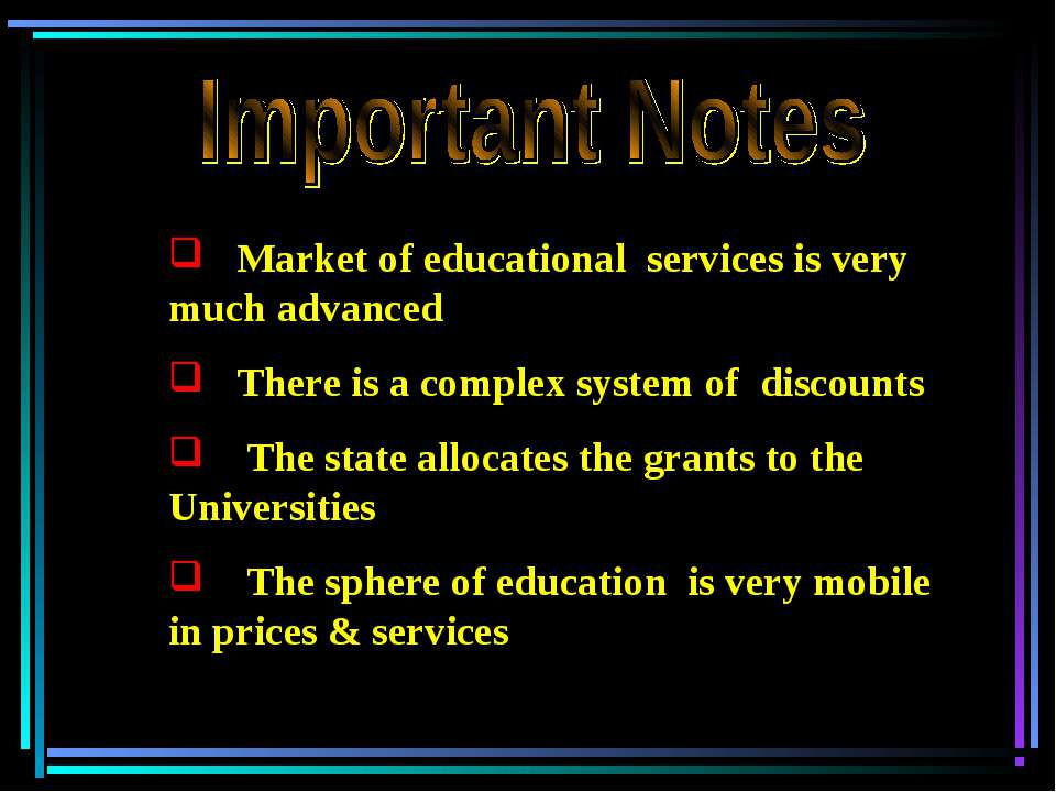 Market of educational services is very much advanced There is a complex syste...