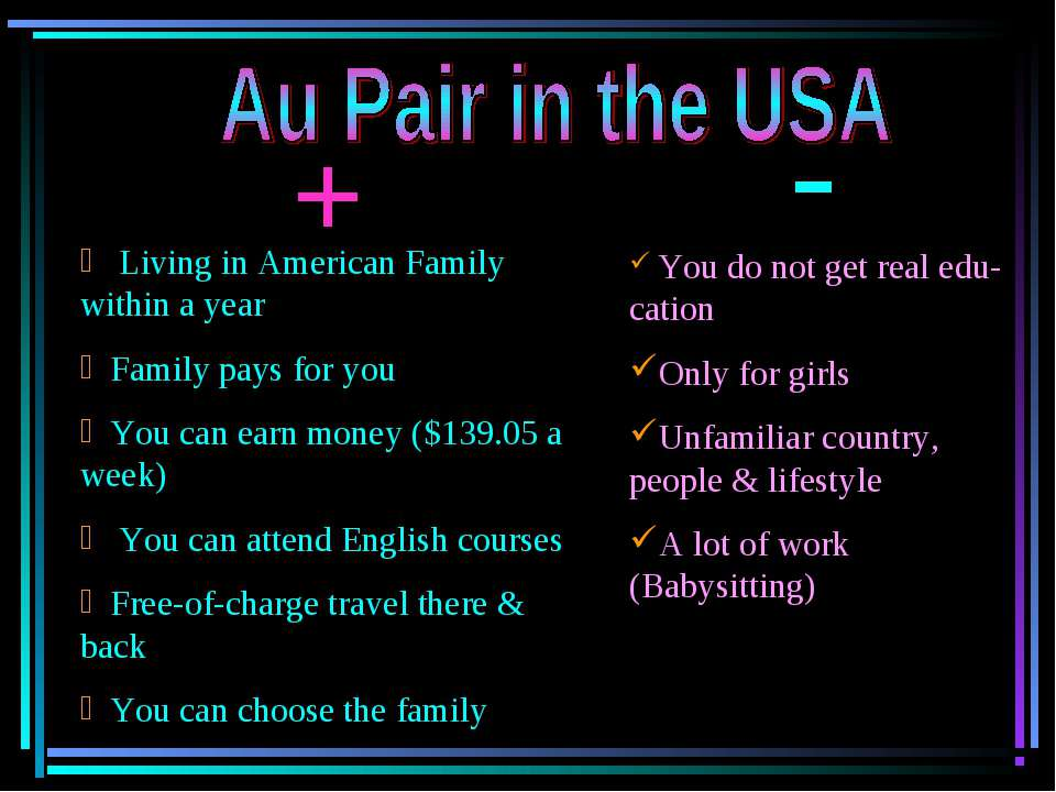 Living in American Family within a year Family pays for you You can earn mone...