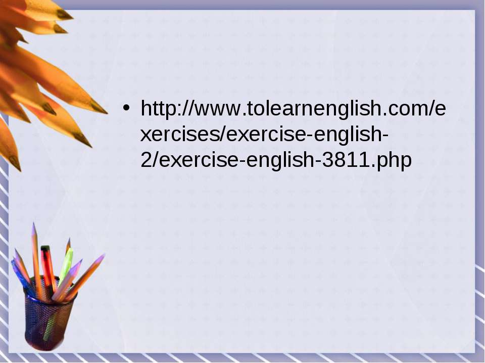 http://www.tolearnenglish.com/exercises/exercise-english-2/exercise-english-3...