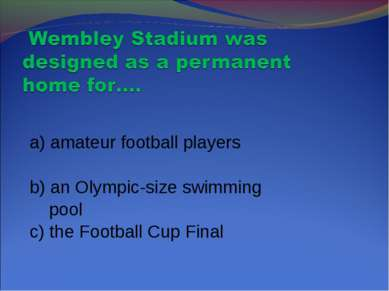 a) amateur football players b) an Olympic-size swimming pool c) the Football ...