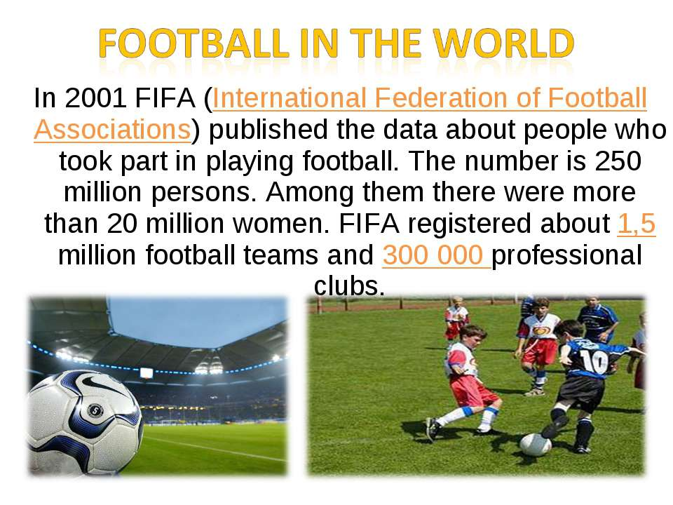 In 2001 FIFA (International Federation of Football Associations) published th...