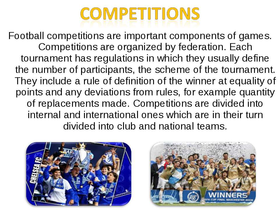 Football competitions are important components of games. Competitions are org...