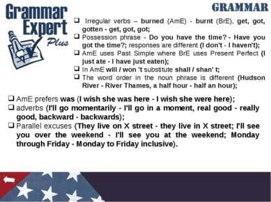 Irregular verbs – burned (AmE) - burnt (BrE), get, got, gotten - get, got, go...