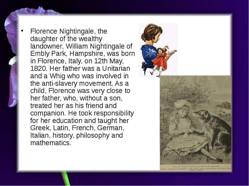 Florence Nightingale, the daughter of the wealthy landowner, William Nighting...