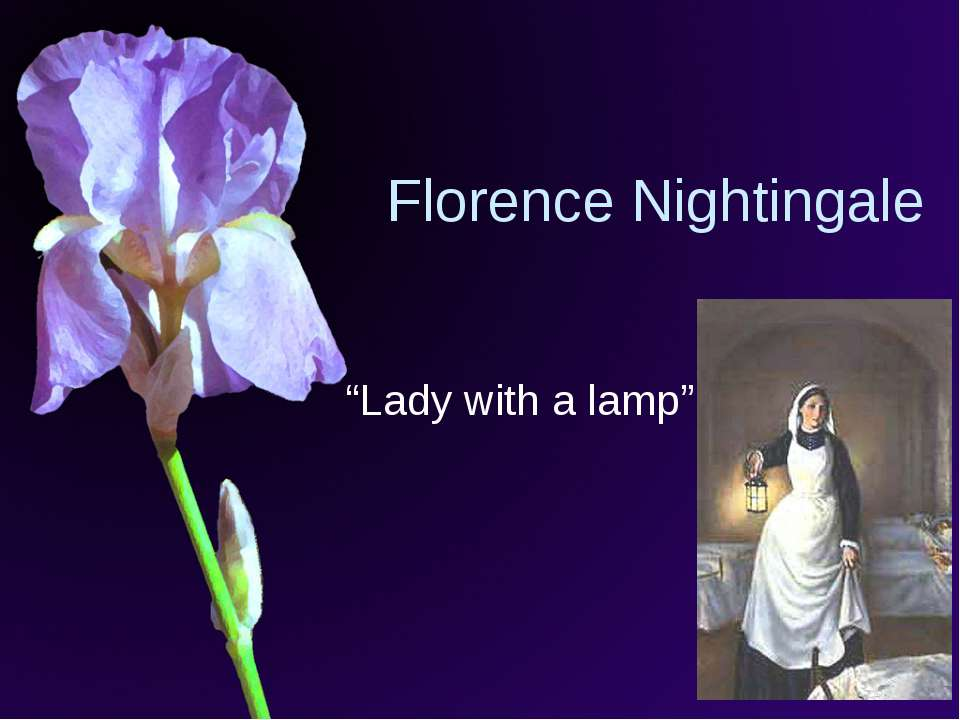 """Florence Nightingale """"Lady with a lamp"""""""