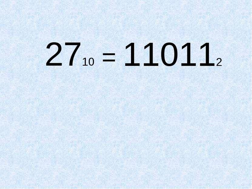 2710 = 110112