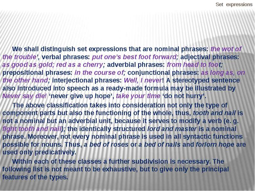 Set expressions We shall distinguish set expressions that are nominal phrases...