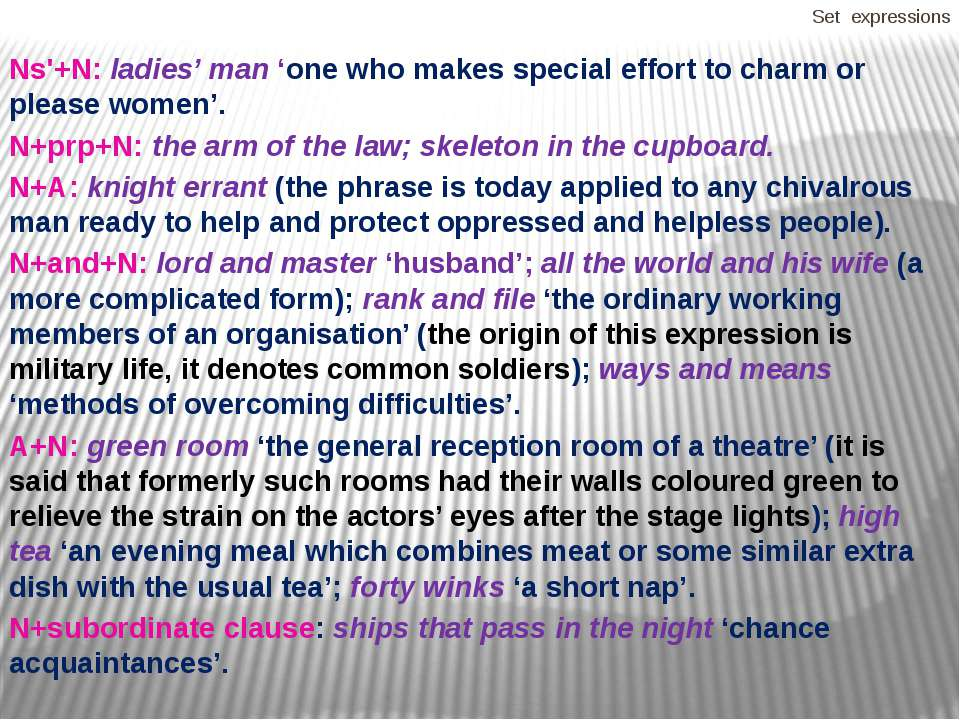 Set expressions Ns'+N: ladies' man 'one who makes special effort to charm or ...