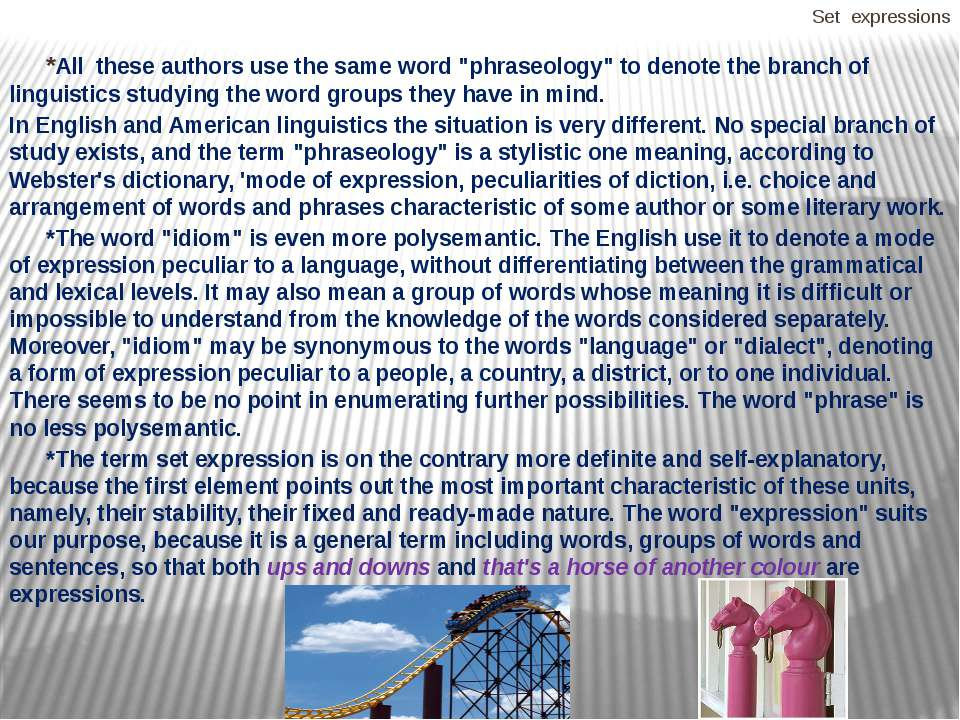 "Set expressions *All these authors use the same word ""phraseology"" to denote ..."