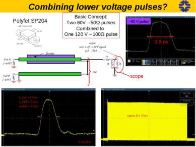 Combining lower voltage pulses? scope: sees ¼ of ~120V signal (25Ω/100Ω) Fet ...