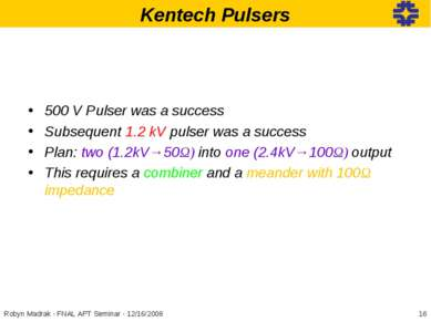 Kentech Pulsers 500 V Pulser was a success Subsequent 1.2 kV pulser was a suc...