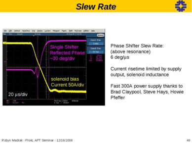 Slew Rate Phase Shifter Slew Rate: (above resonance) 6 deg/ms Current risetim...