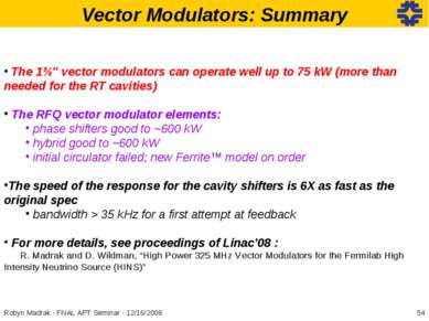 Vector Modulators: Summary The 1⅝″ vector modulators can operate well up to 7...