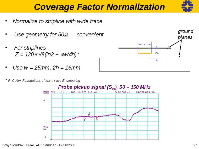 input pulse @ end @end Coverage Factor Normalization Normalize to stripline w...