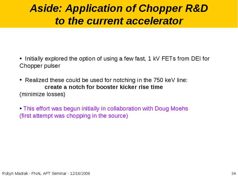 Aside: Application of Chopper R&D to the current accelerator Initially explor...