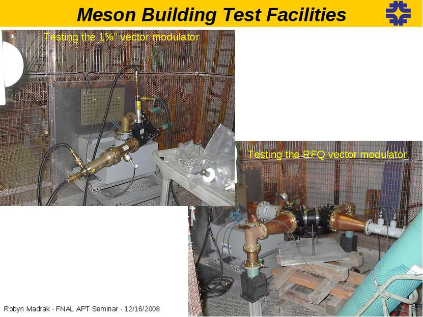 Meson Building Test Facilities Testing the RFQ vector modulator Testing the 1...