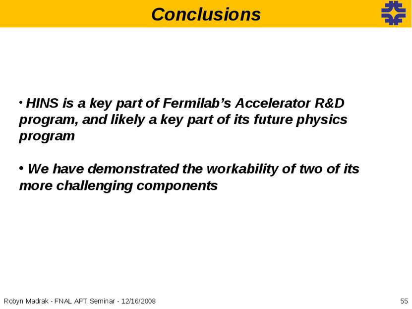 * Robyn Madrak - FNAL APT Seminar - 12/16/2008 Conclusions HINS is a key part...