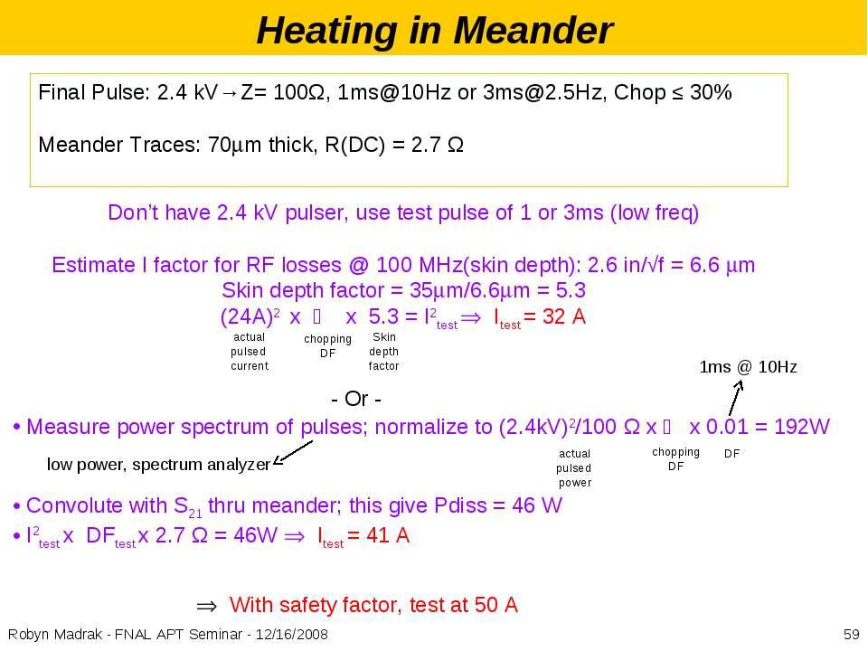 Heating in Meander Final Pulse: 2.4 kV→Z= 100Ω, 1ms@10Hz or 3ms@2.5Hz, Chop ≤...
