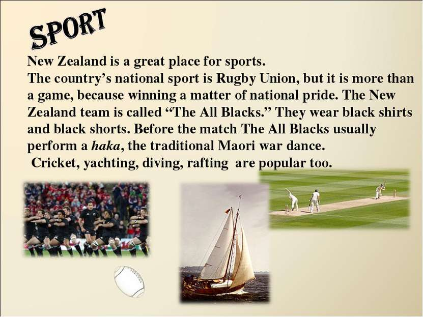 New Zealand is a great place for sports. The country's national sport is Rugb...