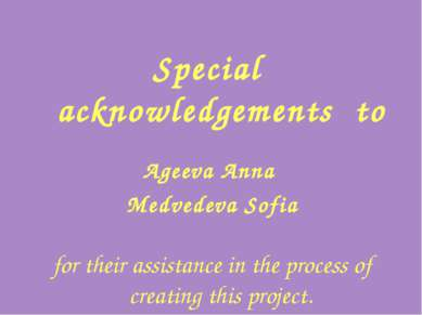 Special acknowledgements to Ageeva Anna Medvedeva Sofia for their assistance ...