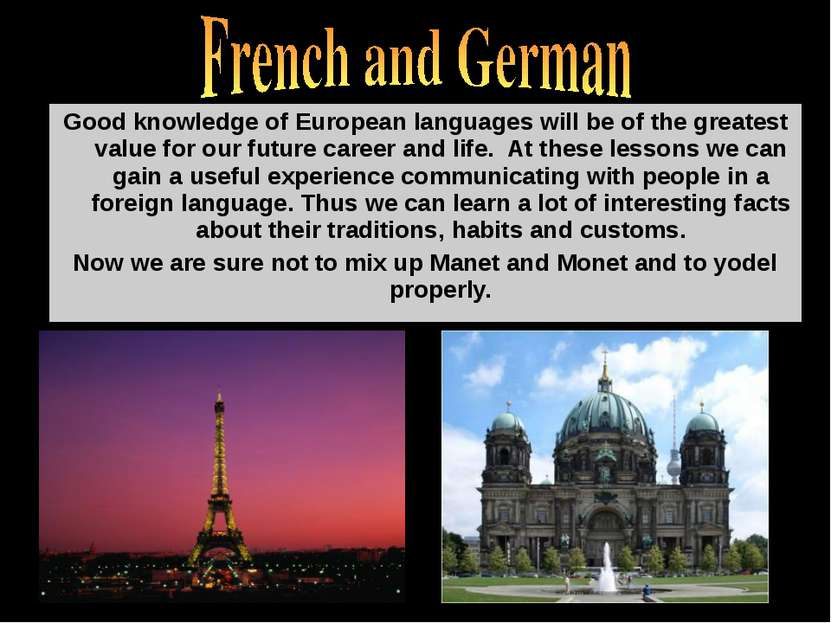 Good knowledge of European languages will be of the greatest value for our fu...