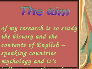 of my research is to study the history and the contents of English – speaking...