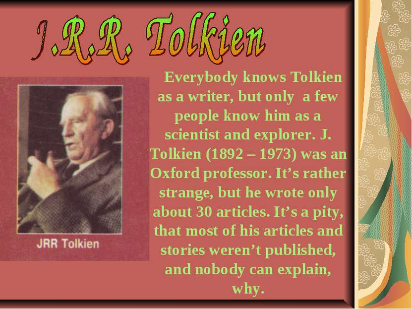 Everybody knows Tolkien as a writer, but only a few people know him as a scie...