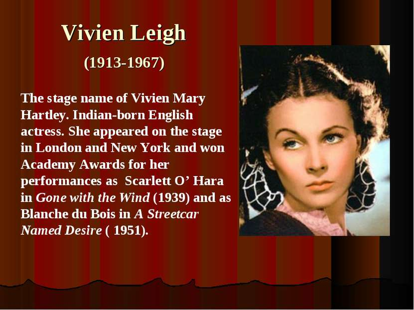Vivien Leigh (1913-1967) The stage name of Vivien Mary Hartley. Indian-born E...