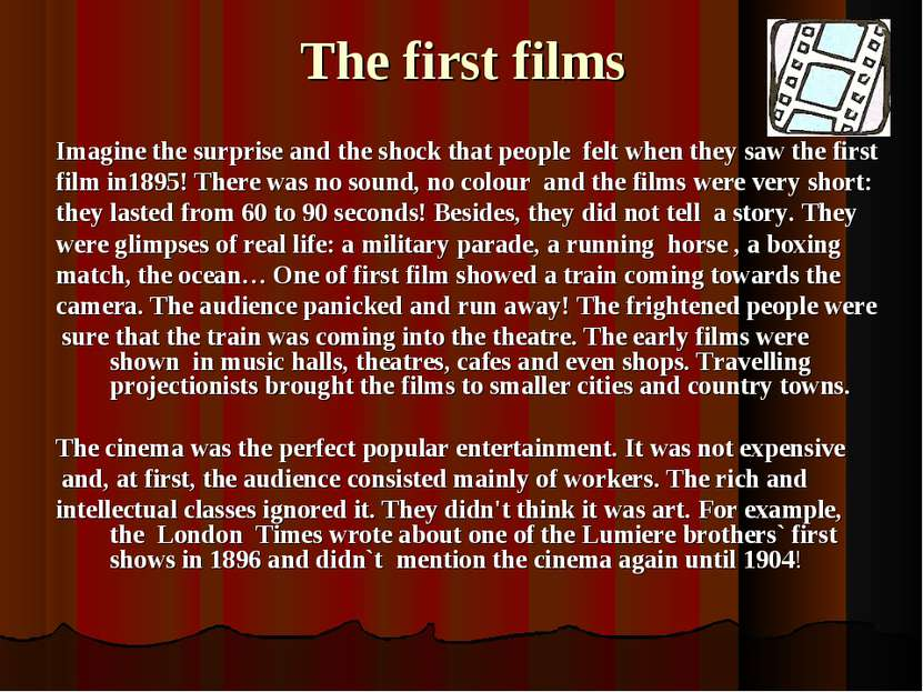 The first films Imagine the surprise and the shock that people felt when they...