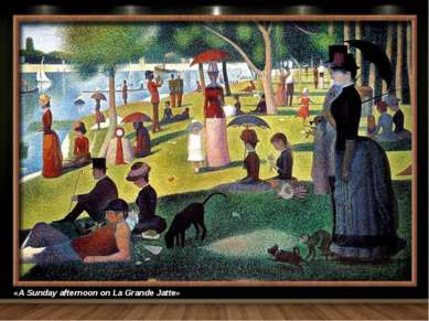 «A Sunday afternoon on La Grande Jatte»