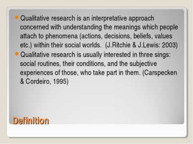 Definition Qualitative research is an interpretative approach concerned with ...