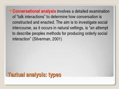 Textual analysis: types Conversational analysis involves a detailed examinati...