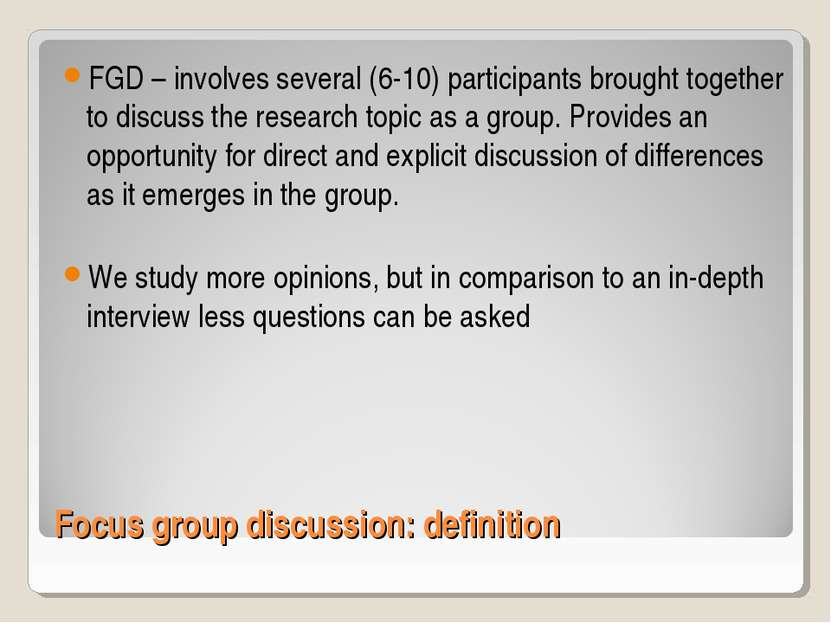 Focus group discussion: definition FGD – involves several (6-10) participants...