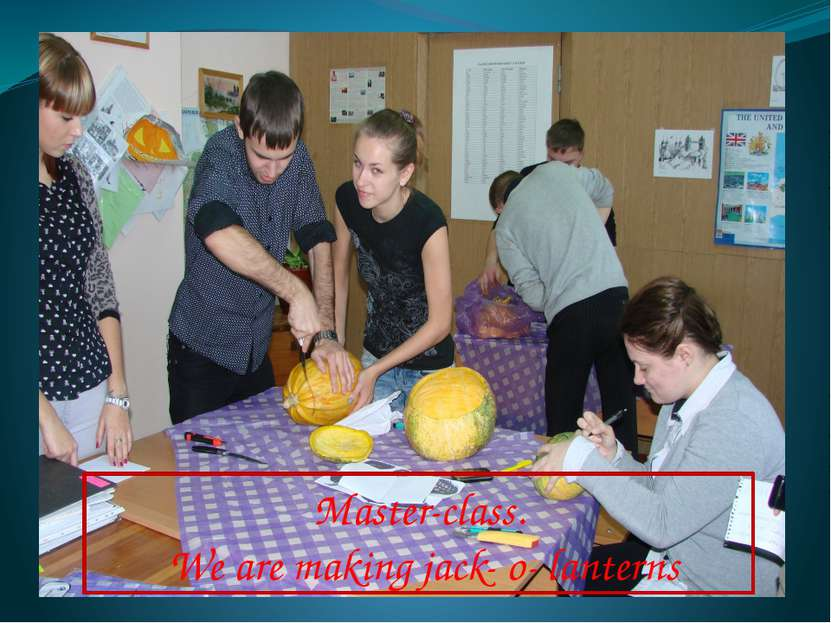Master-class. We are making jack- o- lanterns