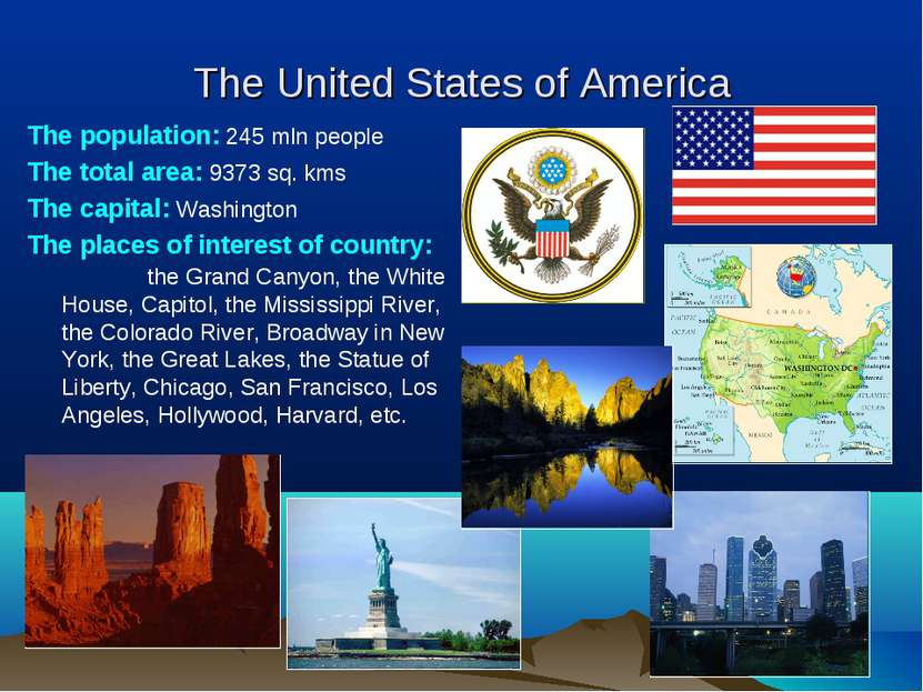 The United States of America The population: 245 mln people The total area: 9...