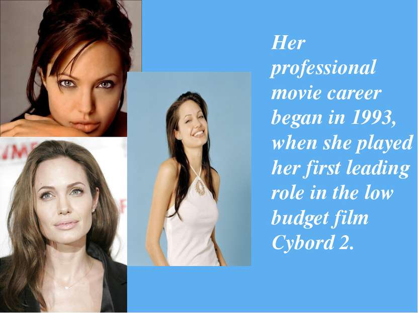 Her professional movie career began in 1993, when she played her first leadin...