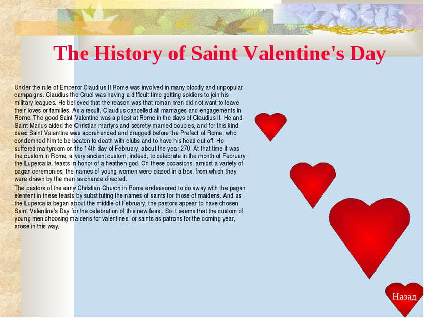 The History of Saint Valentine's Day Under the rule of Emperor Claudius II Ro...